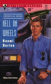 Hell On Wheels (Silhouette Intimate Moments, #505)  by  Naomi Horton