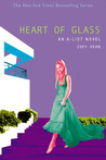 Heart of Glass (A-List, #8)