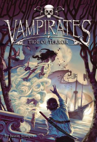 Tide of Terror (Vampirates, #2) - Justin Somper
