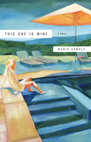 This One is Mine (2008) by Maria Semple