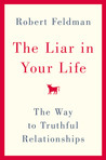 The Liar in Your Life: The Way to Truthful Relationships