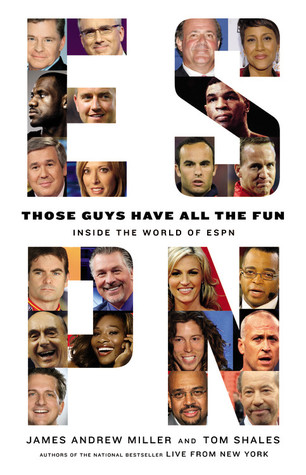 Those Guys Have All the Fun: Inside the World of ESPN (Hardcover)