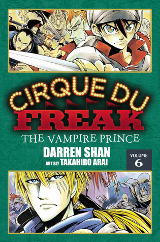 Cirque Du Freak: The Vampire Prince, Vol. 6 (Cirque Du Freak: The Manga, #6)