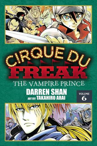 Cirque Du Freak: The Vampire Prince, Vol. 6 (Cirque Du Freak: The Manga, #6)