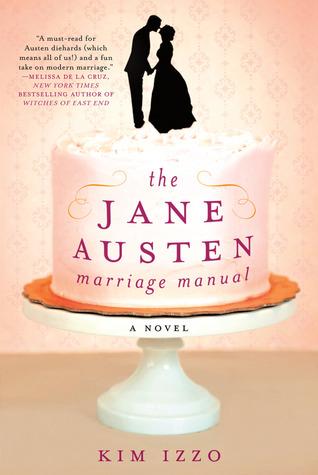 The Jane Austen Marriage Manual (2012) by Kim Izzo