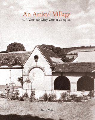 An Artists Village: G.F. and Mary Watts in Compton Mark Bills