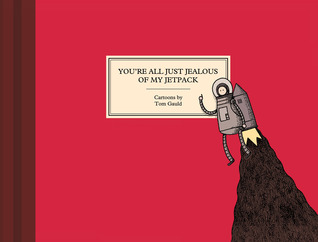 You're All Just Jealous of My Jetpack - Tom Gauld