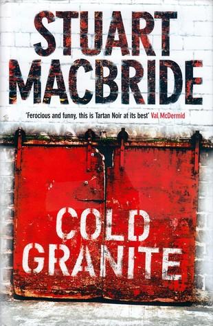 Cold Granite (Logan McRae, #1)  by  Stuart MacBride