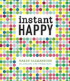Instant Happy: 10-Second Attitude Makeovers