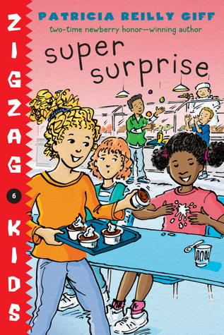 Super Surprise: Zigzag Kids Book 6 Patricia Reilly Giff