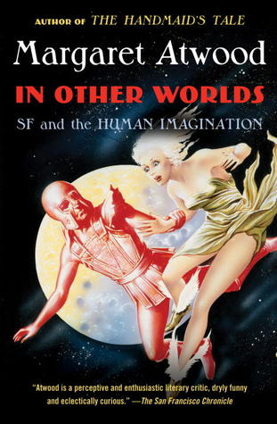 SF and the Human Imagination - Margaret Atwood