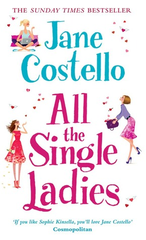 All the Single Ladies. Jane Costello (2011) by Jane Costello