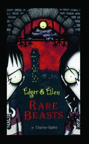 Rare Beasts (Edgar & Ellen, #1)