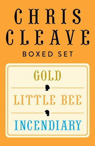 Chris Cleave Ebook Boxed Set: Little Bee, Incendiary, Gold