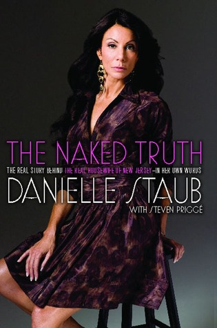 The Naked Truth: The Real Story Behind the Real Housewife of New Jersey--In Her Own Words