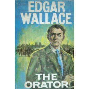 The Orator  by  Edgar Wallace