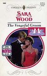The Vengeful Groom (Harlequin Presents, No 1692)