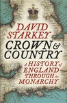 Crown and Country: A History of England Through the Monarchy