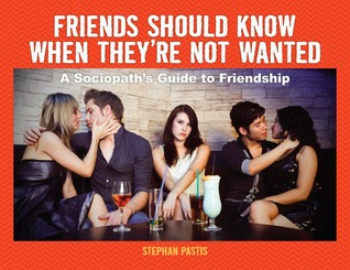 A Sociopaths Guide to Friendship Stephan Pastis