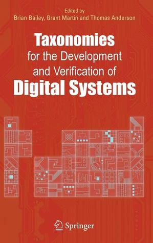 Taxonomies for the Development and Verification of Digital Systems Brian Bailey
