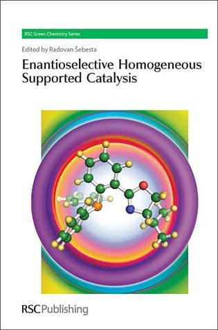 Enantioselective Homogeneous Supported Catalysis Royal Society of Chemistry