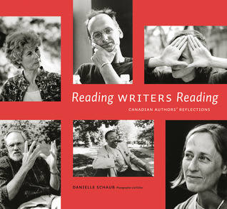 Reading Writers Reading: Canadian Authors Relections  by  Danielle  Schaub