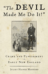 The Devil Made Me Do It!: Crime and Punishment in Early New England