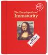 The Encylopedia of Immaturity