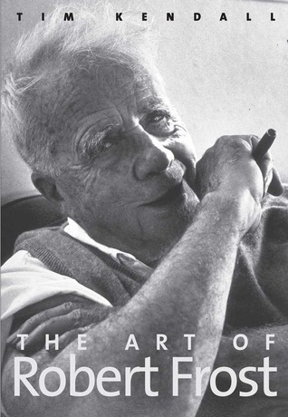 The Art of Robert Frost Tim Kendall