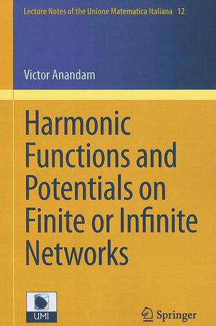 Harmonic Functions and Potentials on Finite or Infinite Networks Victor Anandam