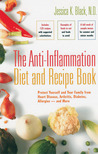 The Anti-Inflammation Diet and Recipe Book: Protect Yourself and Your Family from Heart Disease, Arthritis, Diabetes, Allergies � and More