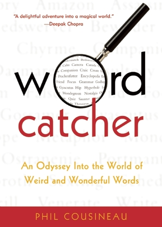 An Odyssey into the World of Weird and Wonderful Words - Phil Cousineau