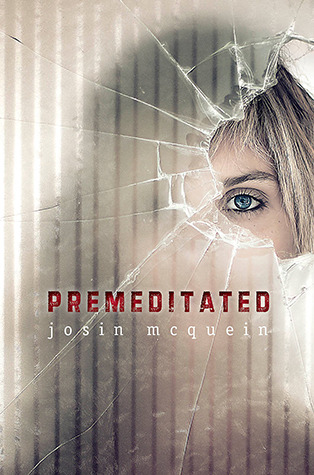 Premeditated Josin L. McQuein book cover