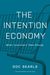 The Intention Economy: When Customers Take Charge