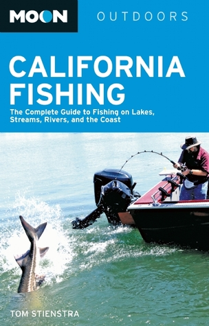 California Fishing by Tom Stienstra