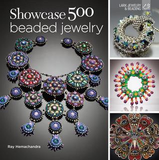 Showcase 500 Beaded Jewelry: Photographs of Beautiful Contemporary Beadwork  by  Ray Hemachandra