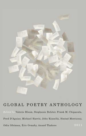 The Montreal International Poetry Prize 2011 Global Poetry Anthology Editors of the Montreal International Poetry Prize