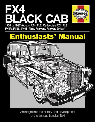 FX4 Black Cab: An insight into the history and development of the famous London Taxi Bill Munro