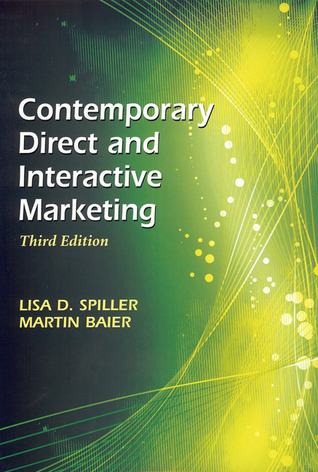 Contemporary Direct and Interactive Marketing  by  Lisa D. Spiller