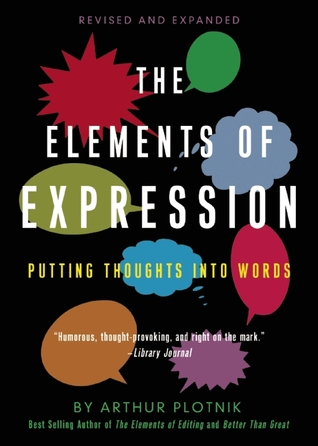 The Elements of Expression by Arthur Plotnik