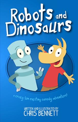 Robots and Dinosaurs Chris Bennett