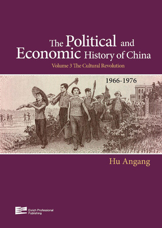 Vol. 3 The Cultural Revolution (1966-1976) Hu Angang