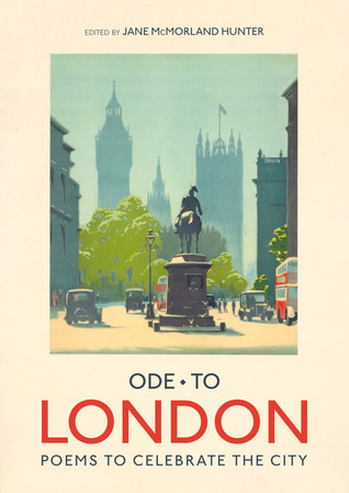Ode to London: Poems to Celebrate the City  by  Jane McMorland Hunter