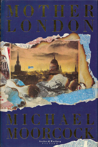 Mother London: A Novel  by  Michael Moorcock