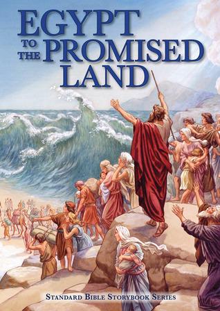 Egypt to the Promised Land Carolyn Larsen