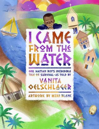 I Came From the Water by Vanita Oelschlager