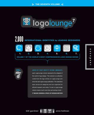 LogoLounge 7: 2,000 International Identities Leading Designers by Bill Gardner