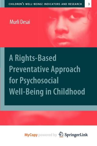 A Rights-Based Preventative Approach for Psychosocial Well-Being in Childhood Murli Desai