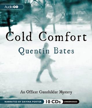 Cold Comfort: An Officer Gunnhildur Mystery Quentin Bates