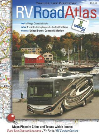 Trailer Life Directory RV Road Atlas - 2010/2011 Trailer Life Publishing